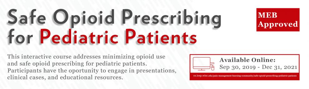 Safe Opioid Prescribing for Pediatric Patients Course Banner and Link